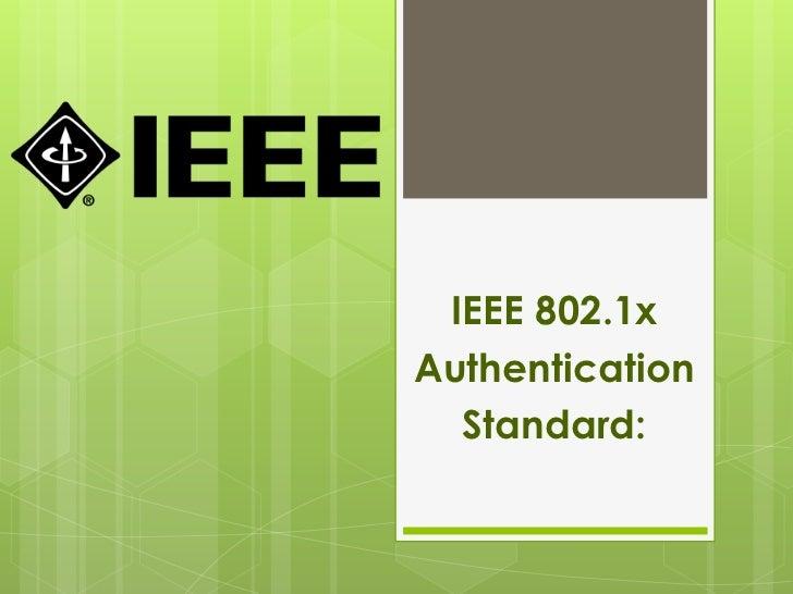 IEEE 802.1xAuthentication  Standard: