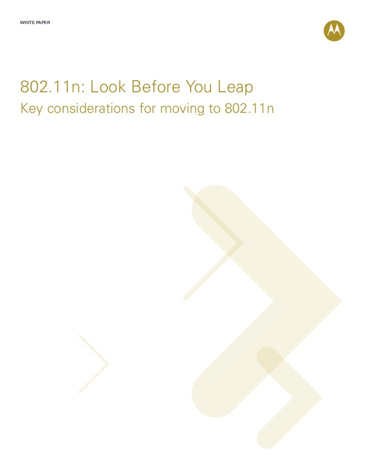 WHITE PAPER802.11n: Look Before You LeapKey considerations for moving to 802.11n