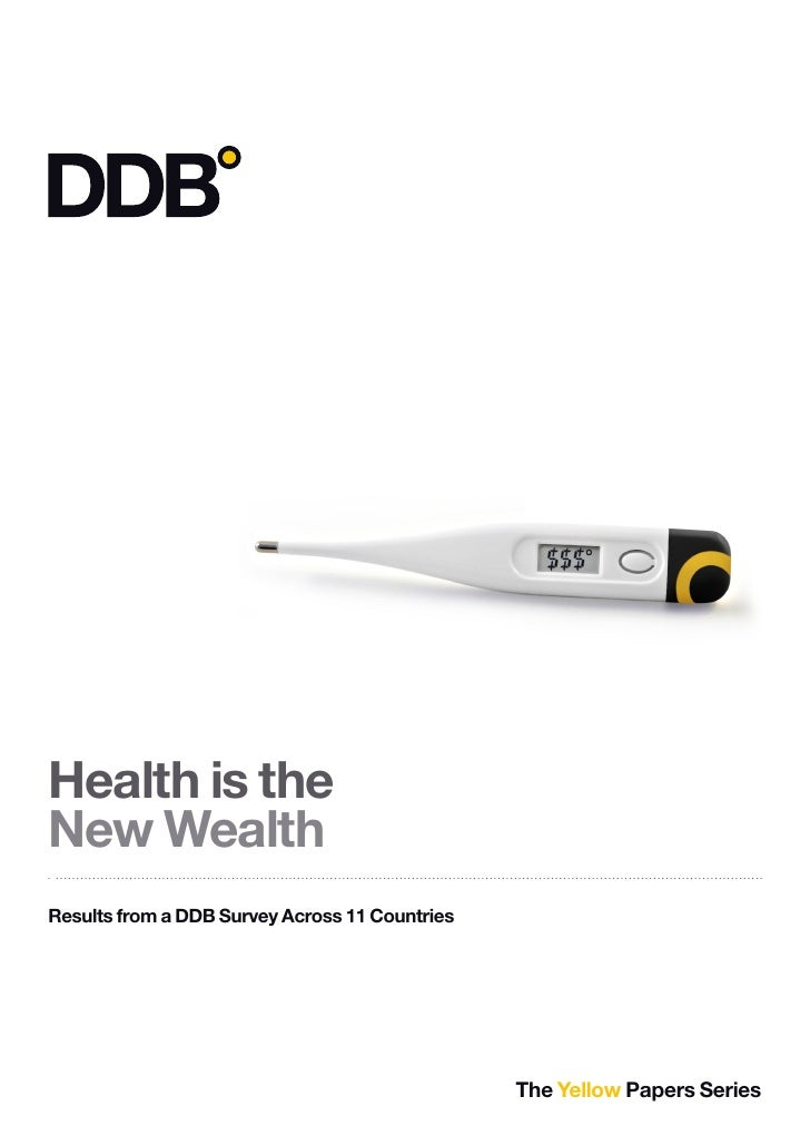 1     Health is the New Wealth Results from a DDB Survey Across 11 Countries                                              ...