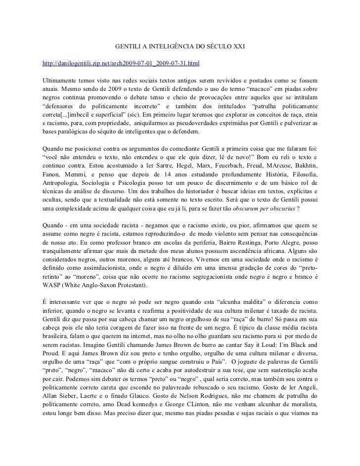 GENTILI A INTELIGÊNCIA DO SÉCULO XXIhttp://danilogentili.zip.net/arch2009-07-01_2009-07-31.htmlUltimamente temos visto nas...
