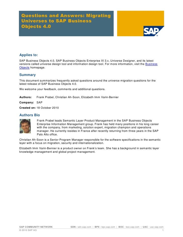 Questions and Answers: Migrating Universes to SAP Business Objects 4.0Applies to:SAP Business Objects 4.0, SAP Business Ob...