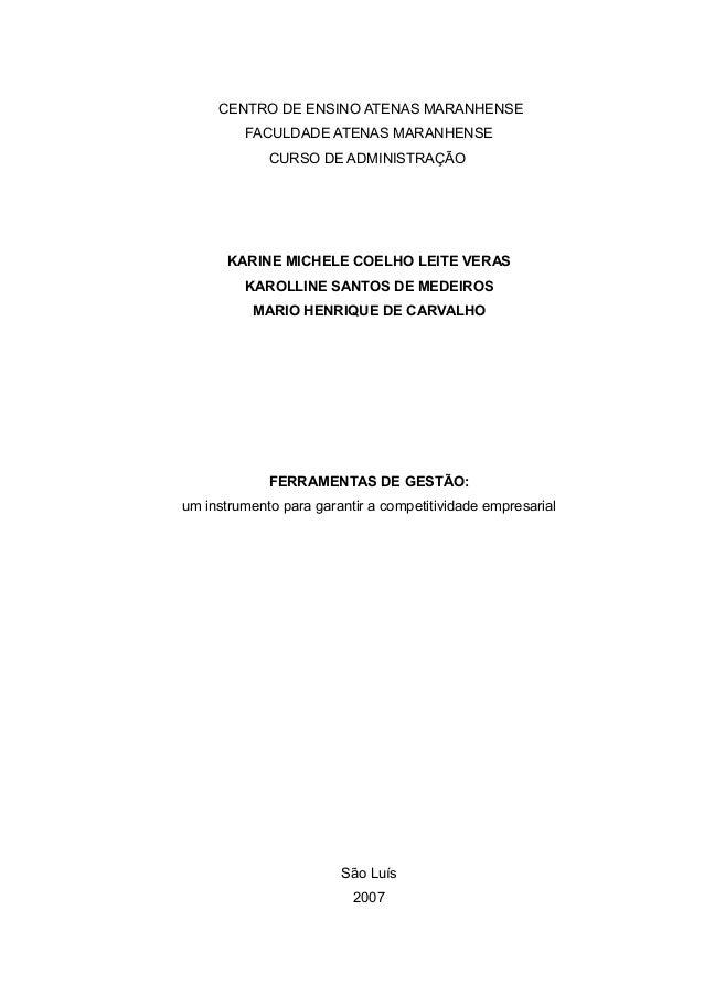 CENTRO DE ENSINO ATENAS MARANHENSE FACULDADE ATENAS MARANHENSE CURSO DE ADMINISTRAÇÃO KARINE MICHELE COELHO LEITE VERAS KA...