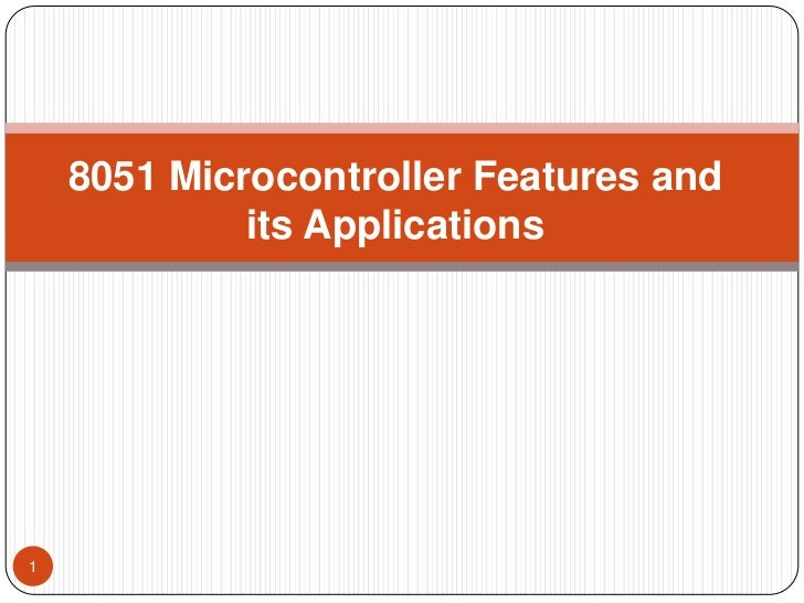 8051 Microcontroller Features and             its Applications1