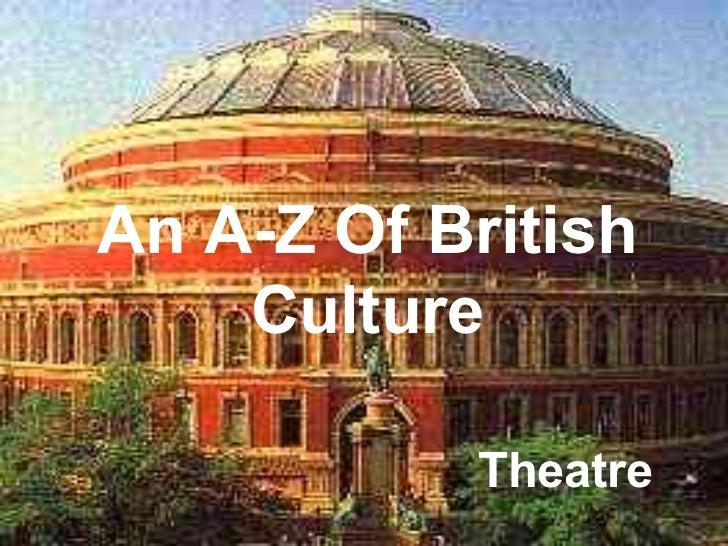 An A-Z Of British    Culture           Theatre