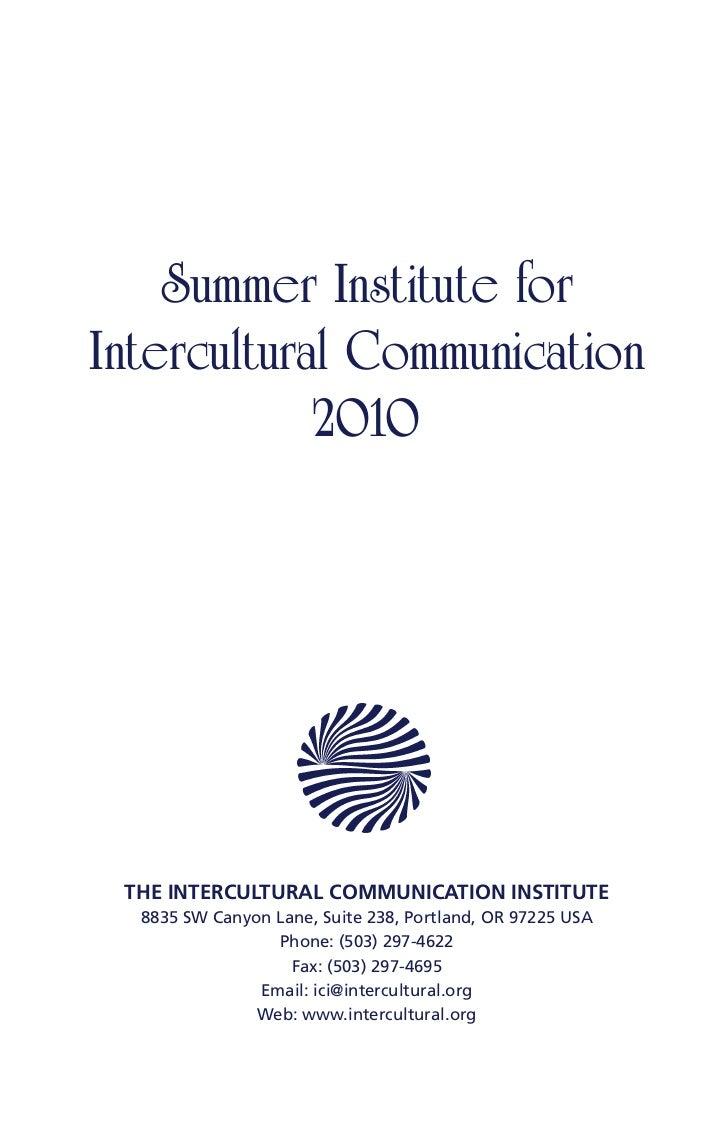 Summer Institute forIntercultural Communication            2010 THE INTERCULTURAL COMMUNICATION INSTITUTE  8835 SW Canyon ...