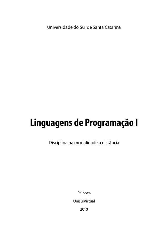 Universidade do Sul de Santa CatarinaLinguagens de Programação I    Disciplina na modalidade a distância                  ...