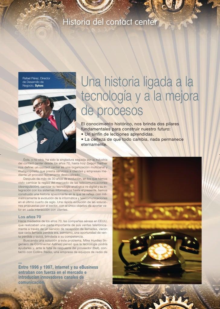 Historia del contact center        Rafael Pérez, Director    de Desarrollo de    Negocio, Sykes                           ...