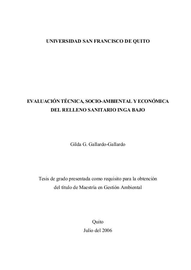 UNIVERSIDAD SAN FRANCISCO DE QUITOEVALUACIÓN TÉCNICA, SOCIO-AMBIENTAL Y ECONÓMICA        DEL RELLENO SANITARIO INGA BAJO  ...