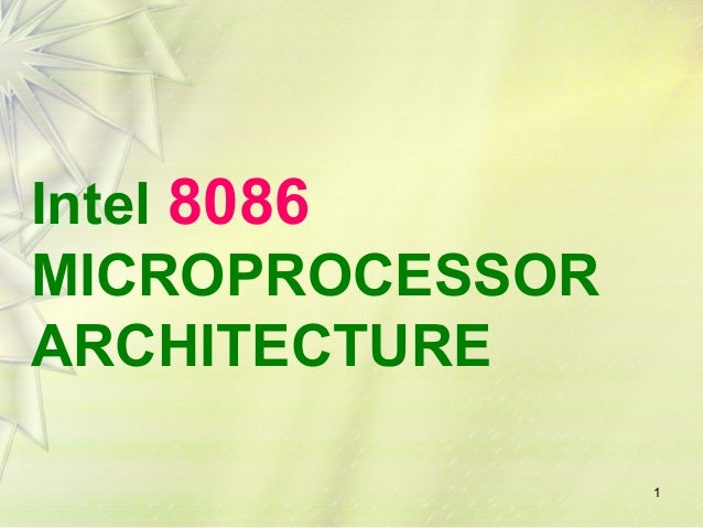 1 Intel 8086 MICROPROCESSOR ARCHITECTURE