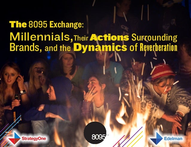 The 8095 Exchange: Millennials,Their Actions Surrounding Brands, and the Dynamics of Reverberation