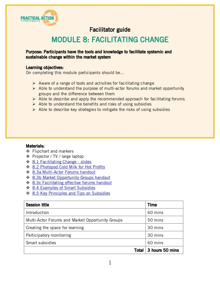 Facilitator guide                MODULE 8: FACILITATING CHANGEPurpose: Participants have the tools and knowledge to facili...