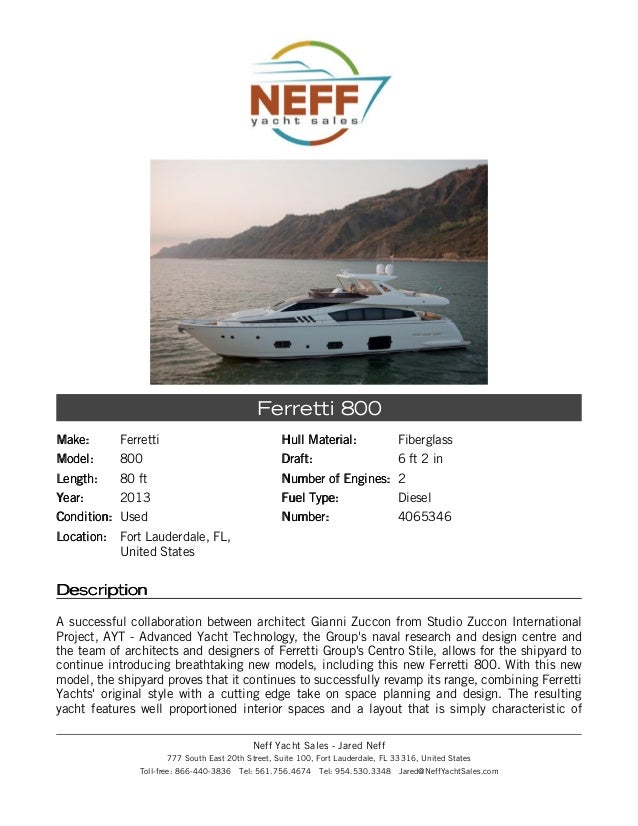 Make:Make: FerrettiModel:Model: 800Length:Length: 80 ftYear:Year: 2013Condition:Condition: UsedLocation:Location: Fort Lau...