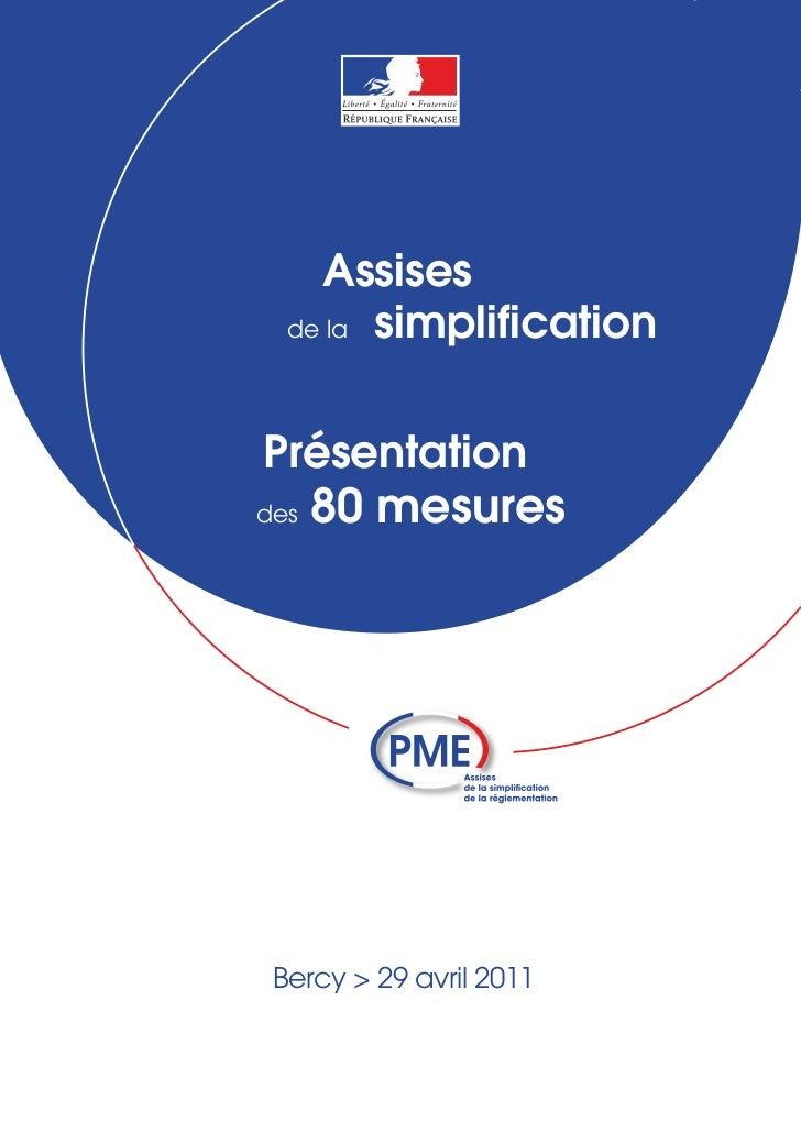 Assises  de la simplificationPrésentationdes   80 mesures Bercy > 29 avril 2011