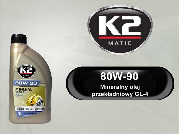 K2 MATIC 80W-90 - Przekładniowy olej mineralny GL4 w technologii Nanotech