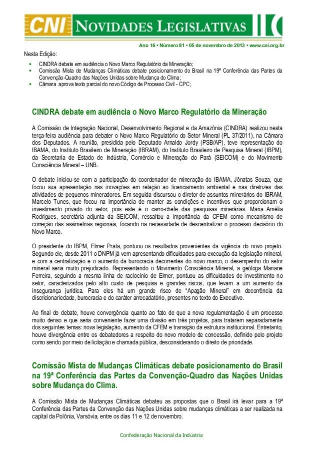 Ano 16 • Número 81 • 05 de novembro de 2013 • www.cni.org.br  Nesta Edição:     CINDRA debate em audiência o Novo Marco...