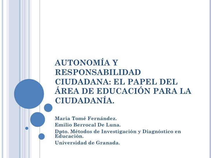 (81) Autonomía y responsabilidad ciudadana: El papel del área de Educación para la ciudadanía.