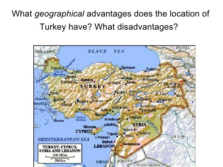 What  geographical  advantages does the location of Turkey have? What disadvantages?