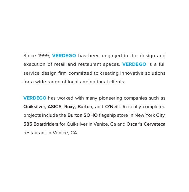 Since 1999, VERDEGO has been engaged in the design andexecution of retail and restaurant spaces. VERDEGO is a fullservice ...