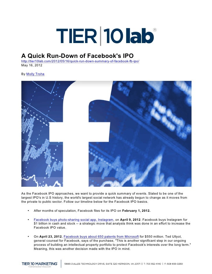 A Quick Run-Down of Facebooks IPOhttp://tier10lab.com/2012/05/16/quick-run-down-summary-of-facebook-fb-ipo/May 16, 2012By...