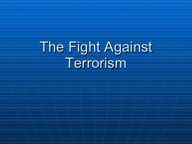 The Fight Against Terrorism