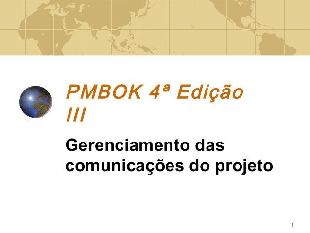 1 PMBOK 4ª Edição III Gerenciamento das comunicações do projeto