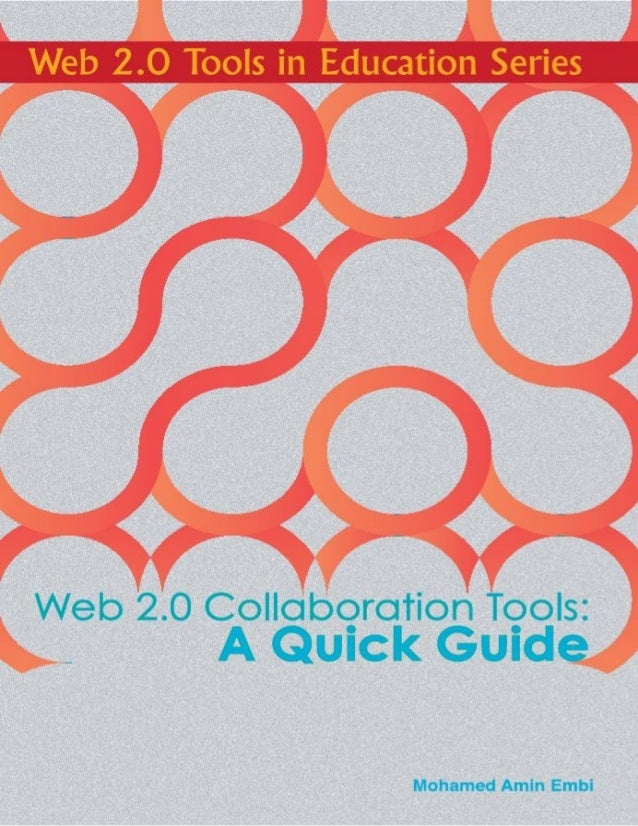 Web 2.0 Collaboration Tools: A Quick Guide