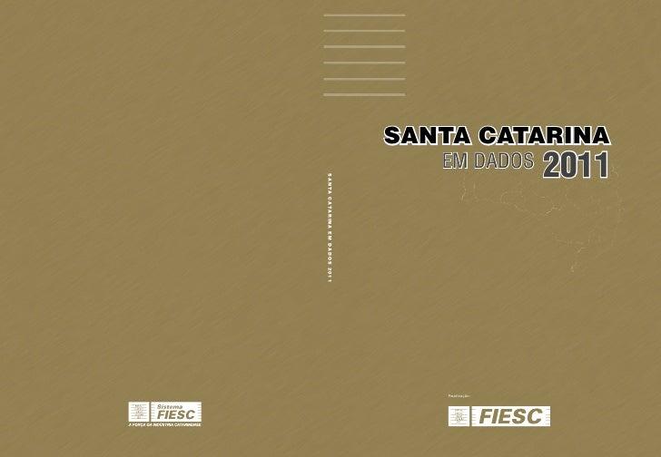 SANTA CATARINA   EM DADOS      2011   Realização: