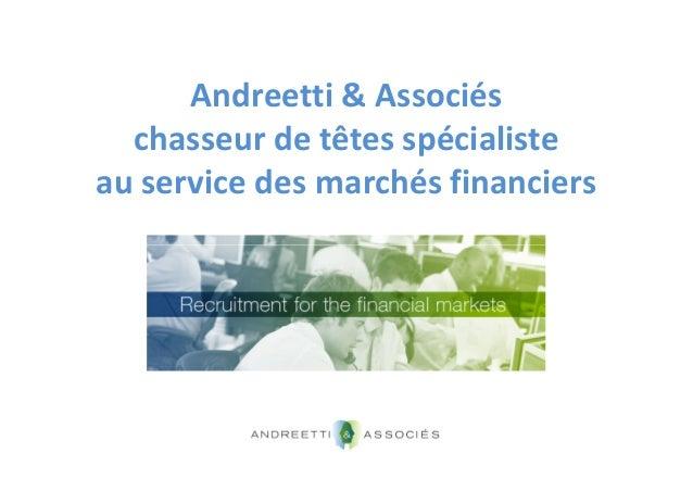 Andreetti & Associés chasseur de têtes spécialiste au service des marchés financiers