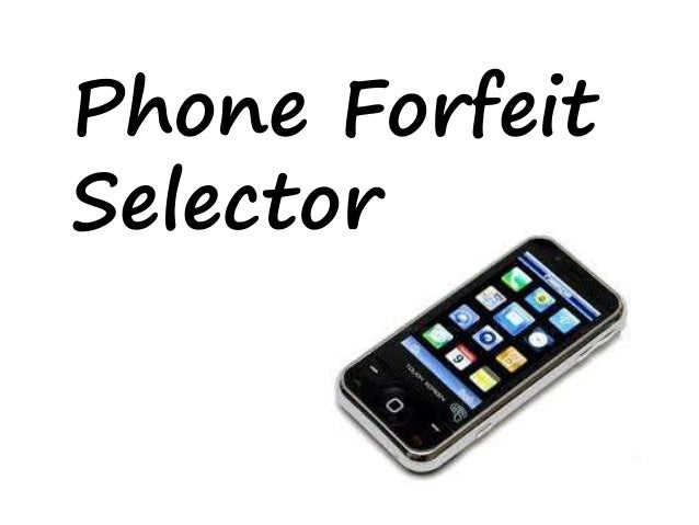 Phone Forfeit  Selector
