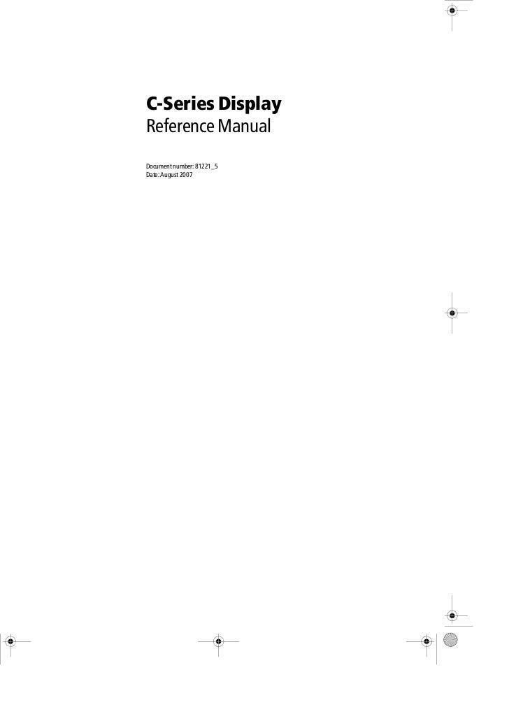 C-Series DisplayReference ManualDocument number: 81221_5Date: August 2007