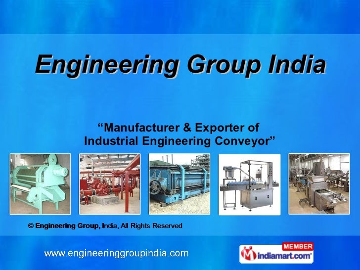 "Engineering Group India "" Manufacturer & Exporter of  Industrial Engineering Conveyor"""