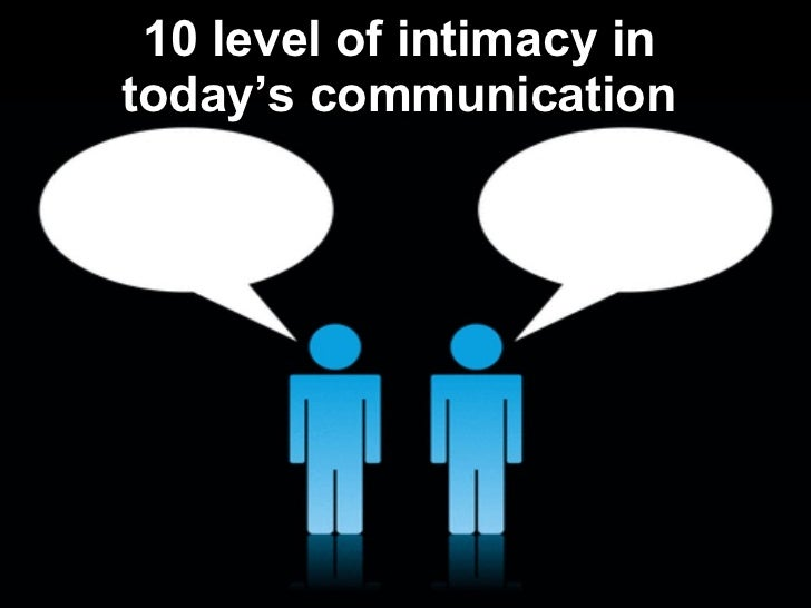 10 level of intimacy in today's communication