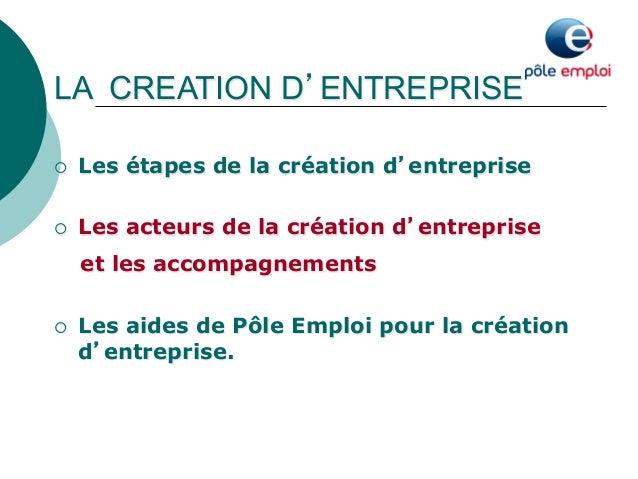 LA CREATION D'ENTREPRISE  ¡ Les étapes de la création d'entreprise  ¡ Les acteurs de la création d'entreprise  et les ac...