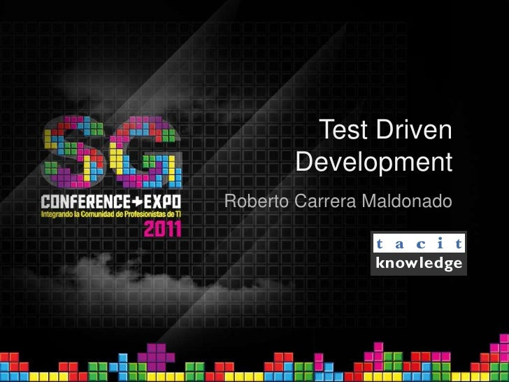 Test Driven Development<br />Roberto Carrera Maldonado<br />