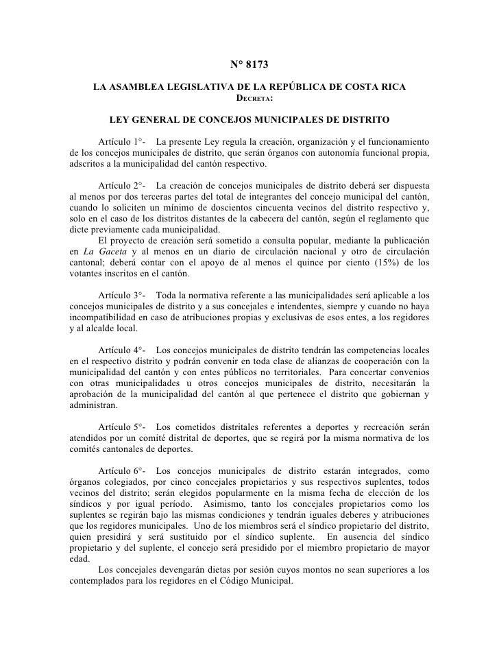 N° 8173       LA ASAMBLEA LEGISLATIVA DE LA REPÚBLICA DE COSTA RICA                               DECRETA:            LEY ...