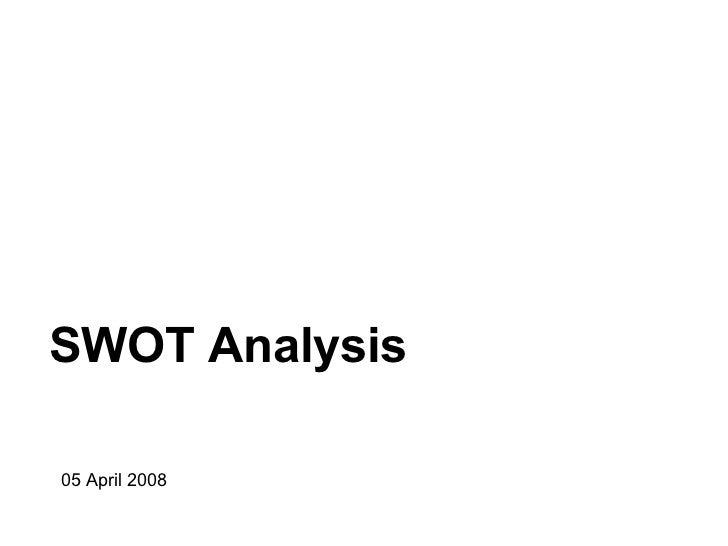 SWOT Analysis05 April 2008