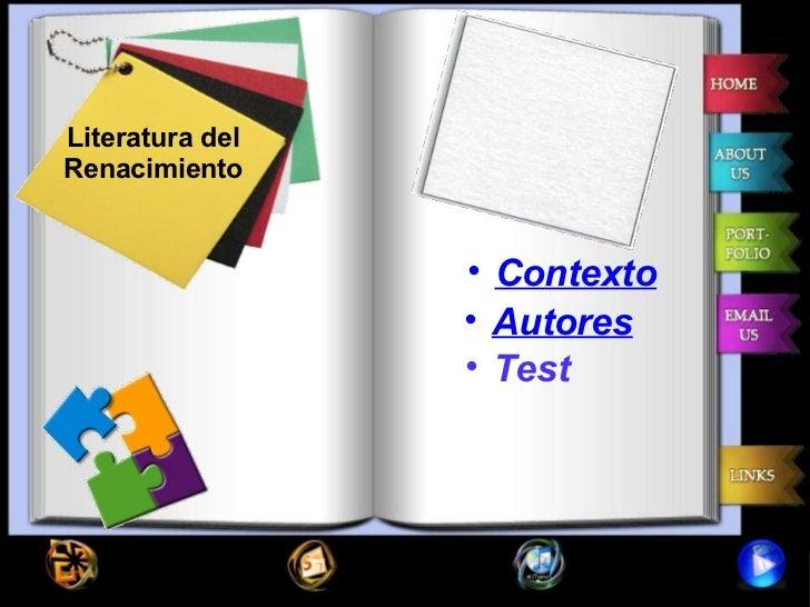 Literatura del Renacimiento <ul><ul><li>Contexto </li></ul></ul><ul><ul><li>Autores </li></ul></ul><ul><ul><li>Test </li><...