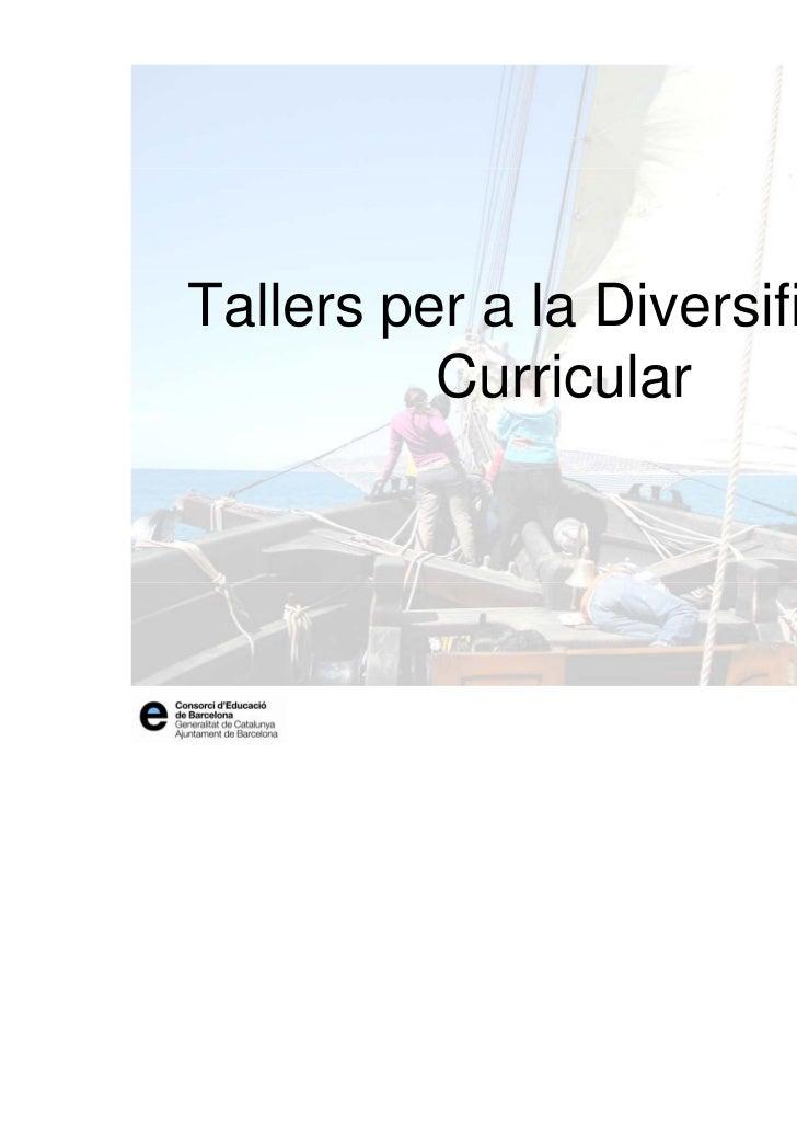 Tallers per a la Diversificació          Curricular