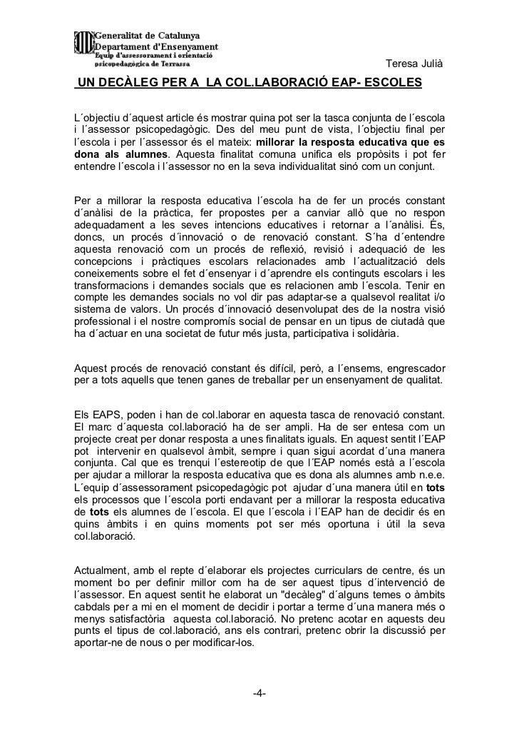 Teresa JuliàUN DECÀLEG PER A LA COL.LABORACIÓ EAP- ESCOLESL´objectiu d´aquest article és mostrar quina pot ser la tasca co...
