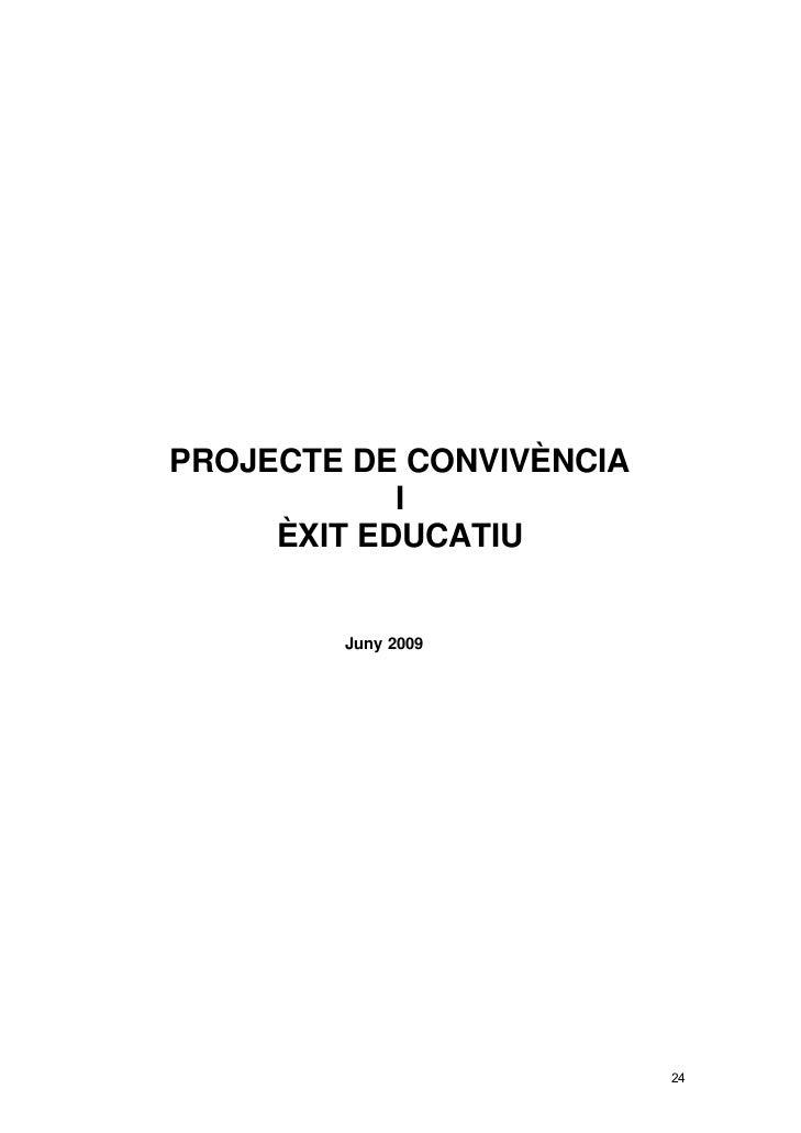 PROJECTE DE CONVIVÈNCIA            I     ÈXIT EDUCATIU        Juny 2009                          24