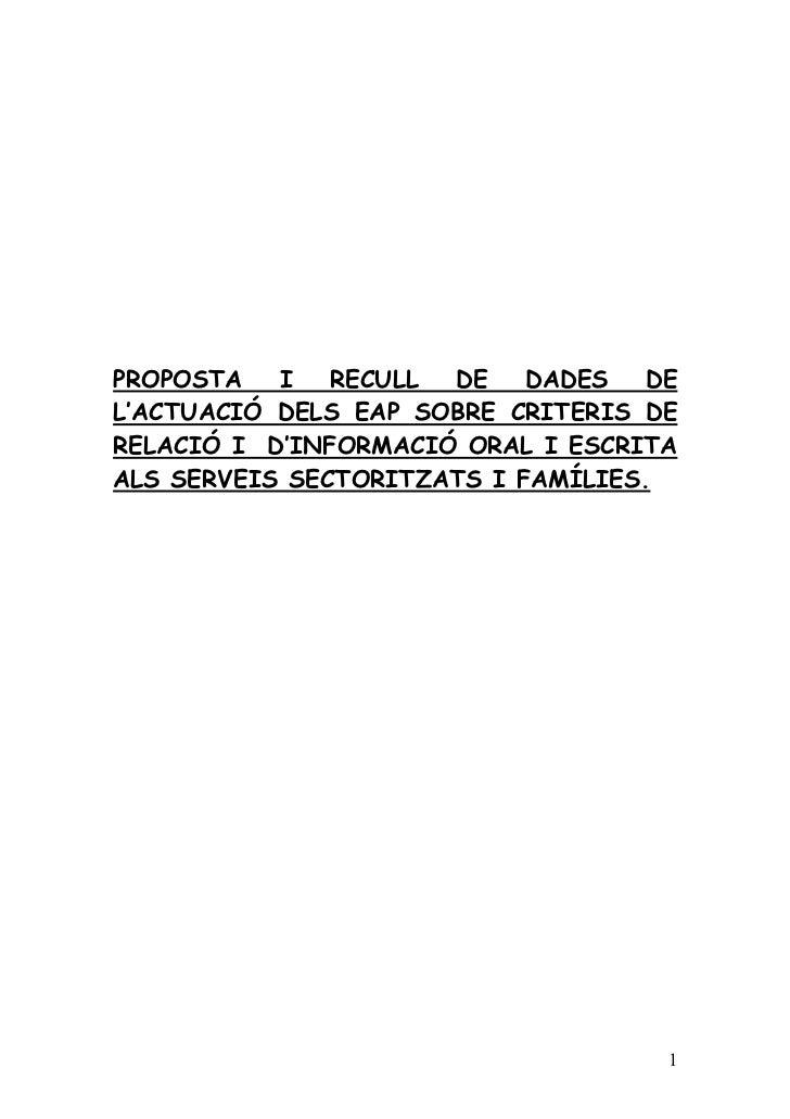 PROPOSTA   I   RECULL DE    DADES   DEL'ACTUACIÓ DELS EAP SOBRE CRITERIS DERELACIÓ I D'INFORMACIÓ ORAL I ESCRITAALS SERVEI...