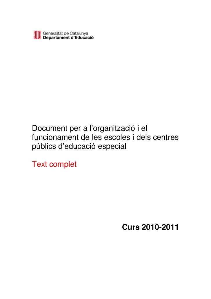 Document per a l'organització i elfuncionament de les escoles i dels centrespúblics d'educació especialText complet       ...