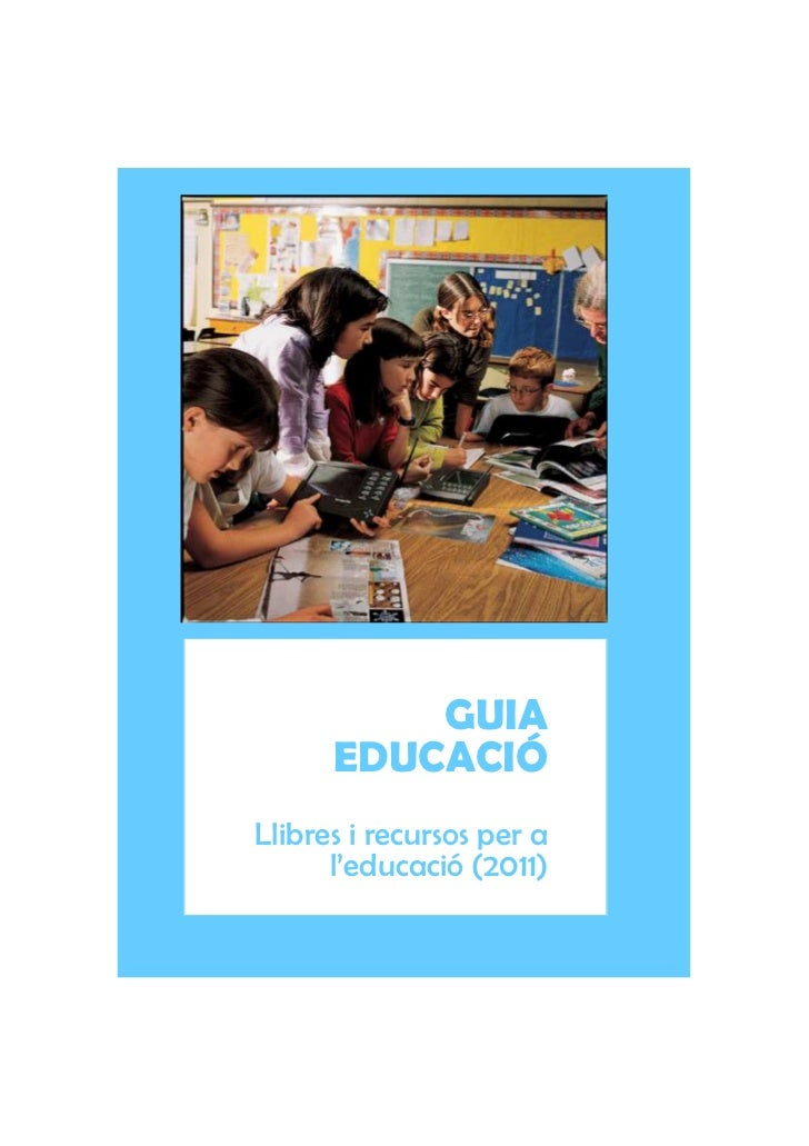 GUIA      EDUCACIÓLlibres i recursos per a      l'educació (2011)