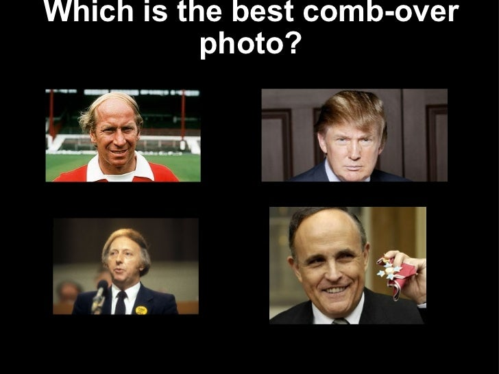 Which is the best comb-over photo?