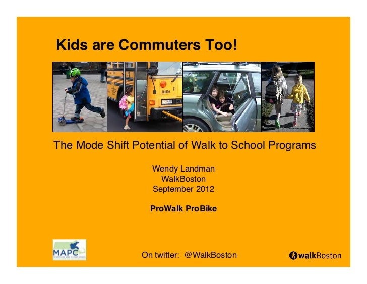 Kids are Commuters Too!The Mode Shift Potential of Walk to School Programs                   Wendy Landman                ...