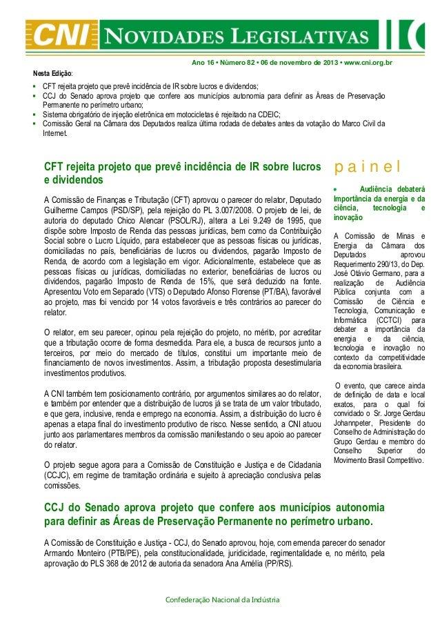 Ano 16 • Número 82 • 06 de novembro de 2013 • www.cni.org.br  Nesta Edição:  CFT rejeita projeto que prevê incidência de ...
