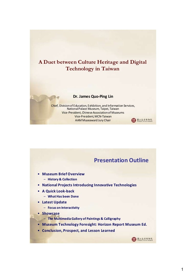 A Duet between Culture Heritage and Digital          Technology in Taiwan                        Dr. James Quo-Ping Lin   ...