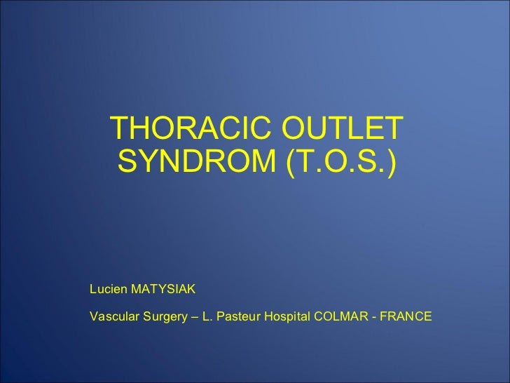 THORACIC OUTLET SYNDROM (TOS)