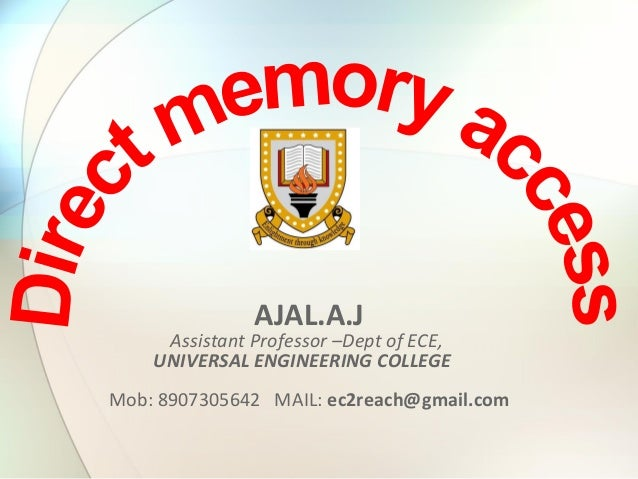 AJAL.A.J  Assistant Professor –Dept of ECE, UNIVERSAL ENGINEERING COLLEGE    Mob: 8907305642   MAIL: ec2reach@gmail.com