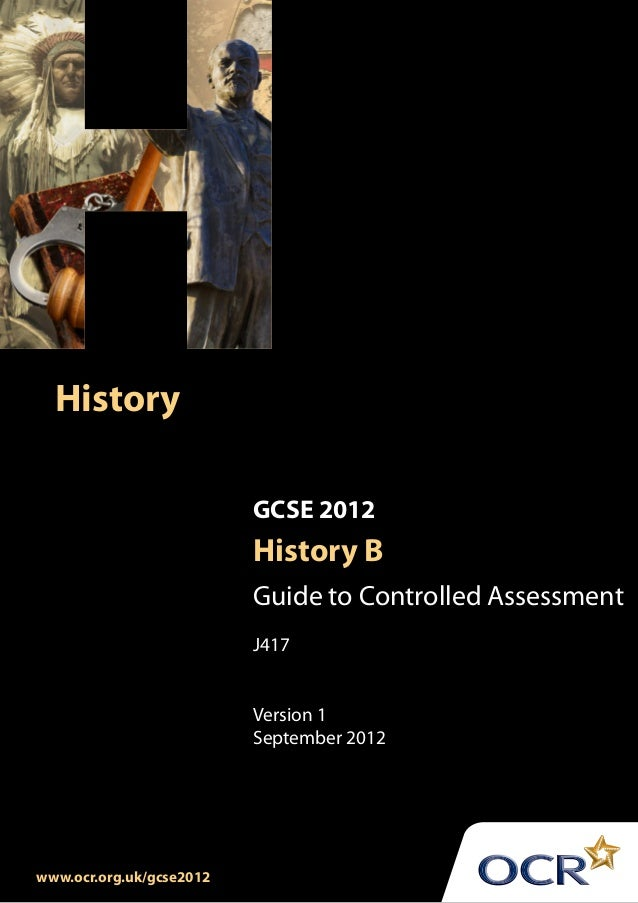 History                          GCSE 2012                          History B                          Guide to Controlled...